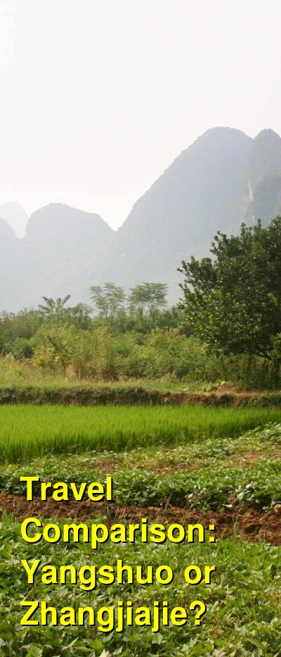 Yangshuo vs. Zhangjiajie Travel Comparison