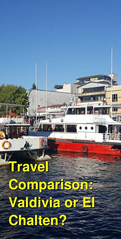 Valdivia vs. El Chalten Travel Comparison