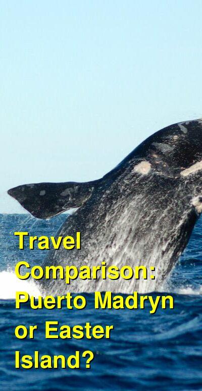 Puerto Madryn vs. Easter Island Travel Comparison