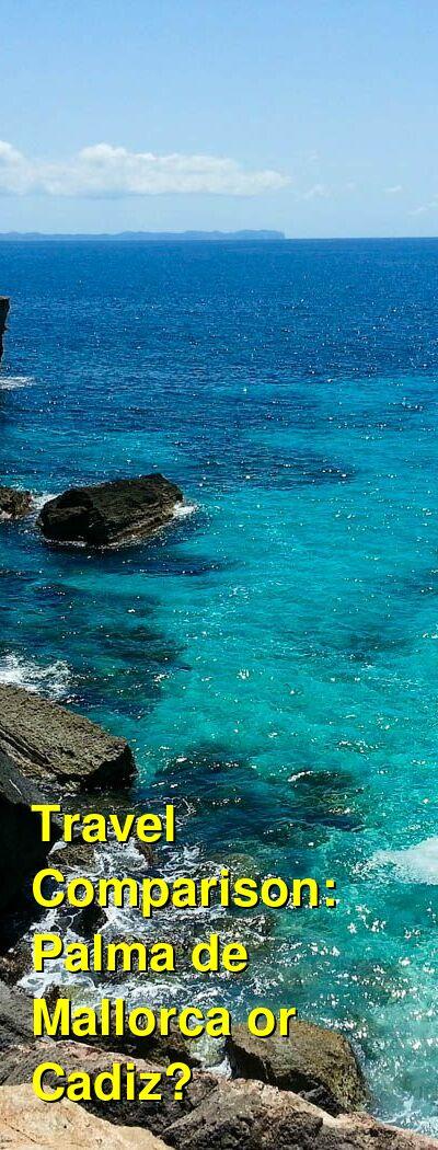 Palma de Mallorca vs. Cadiz Travel Comparison