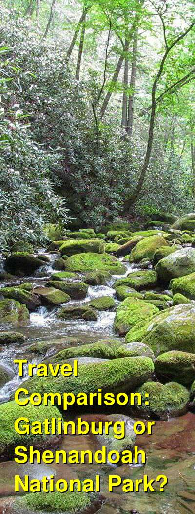 Gatlinburg vs. Shenandoah National Park Travel Comparison