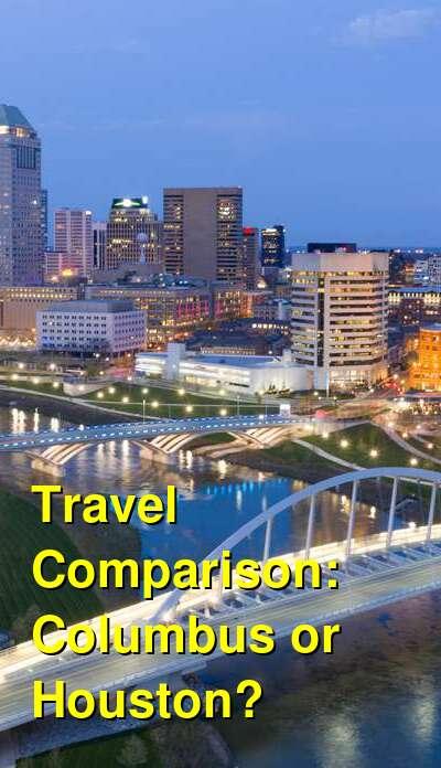Columbus vs. Houston Travel Comparison