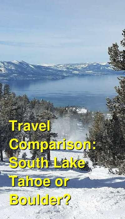 South Lake Tahoe vs. Boulder Travel Comparison