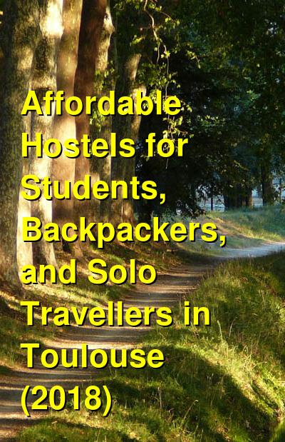 The Best Affordable Backpacker Hostels in Toulouse (2019) | Budget Your Trip