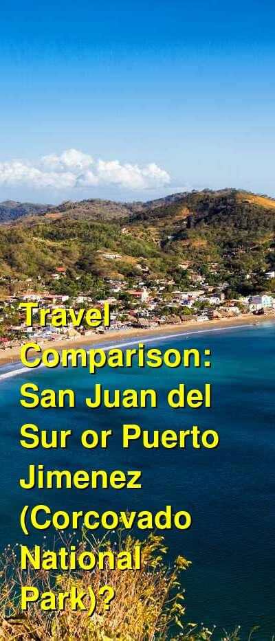 San Juan del Sur vs. Puerto Jimenez (Corcovado National Park) Travel Comparison