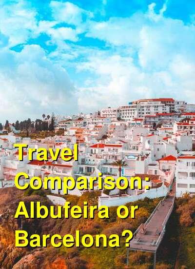Albufeira vs. Barcelona Travel Comparison
