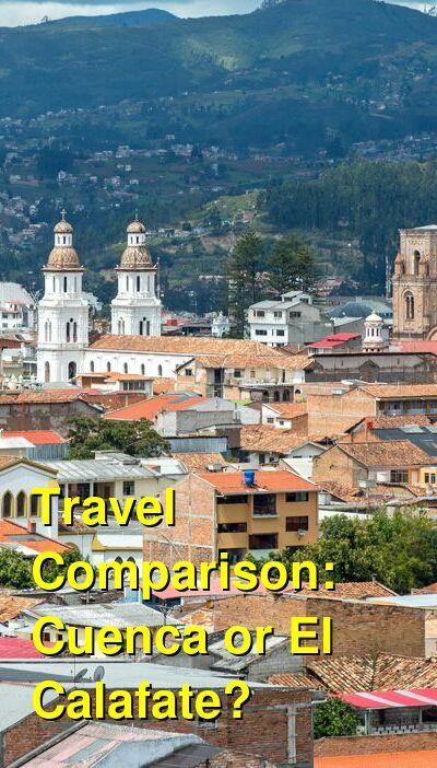 Cuenca vs. El Calafate Travel Comparison