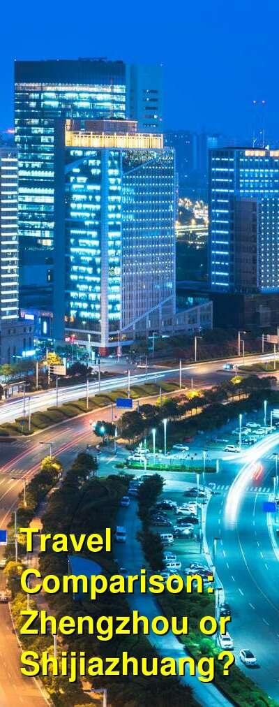 Zhengzhou vs. Shijiazhuang Travel Comparison