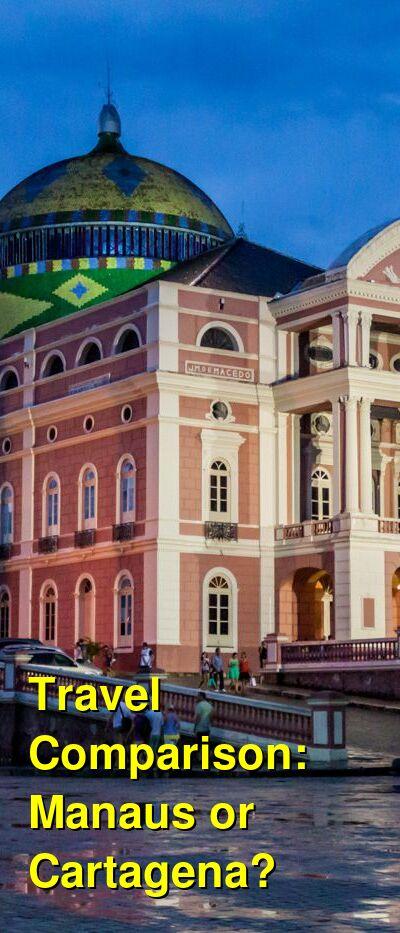 Manaus vs. Cartagena Travel Comparison