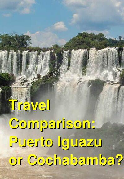 Puerto Iguazu vs. Cochabamba Travel Comparison