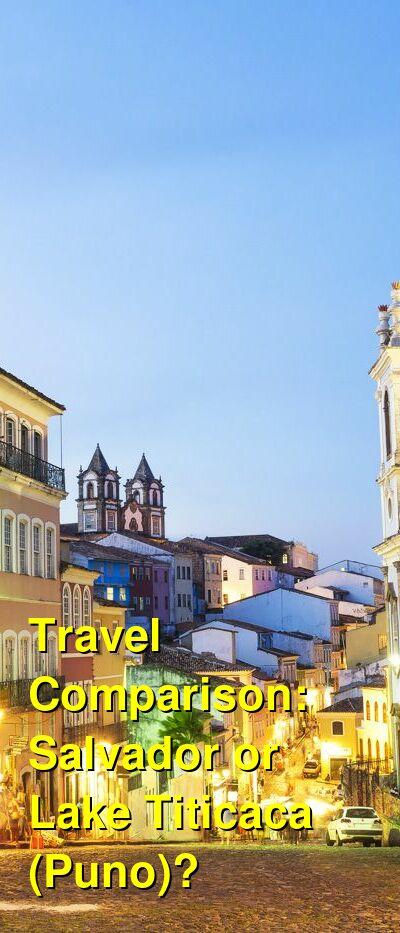 Salvador vs. Lake Titicaca (Puno) Travel Comparison