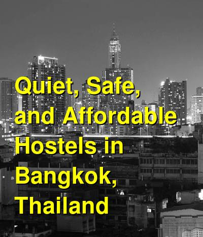 Quiet, Safe, and Affordable Hostels in Bangkok, Thailand | Budget Your Trip