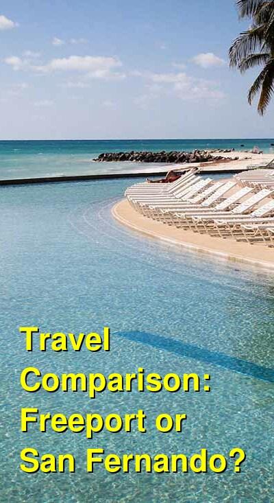 Freeport vs. San Fernando Travel Comparison