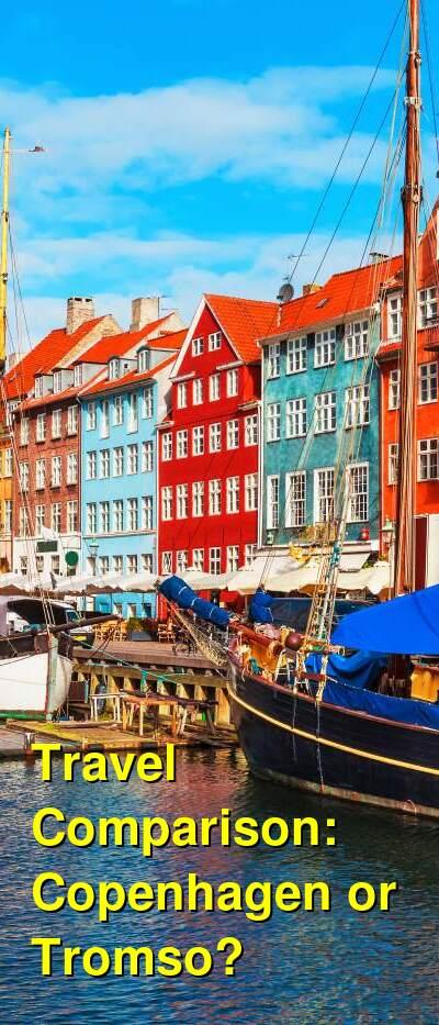 Copenhagen vs. Tromso Travel Comparison