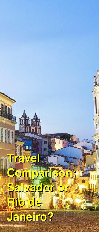 Salvador vs. Rio de Janeiro Travel Comparison