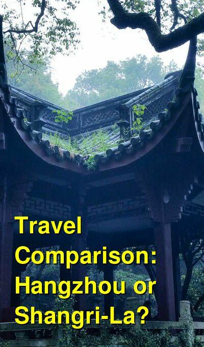 Hangzhou vs. Shangri-La Travel Comparison