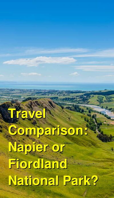 Napier vs. Fiordland National Park Travel Comparison