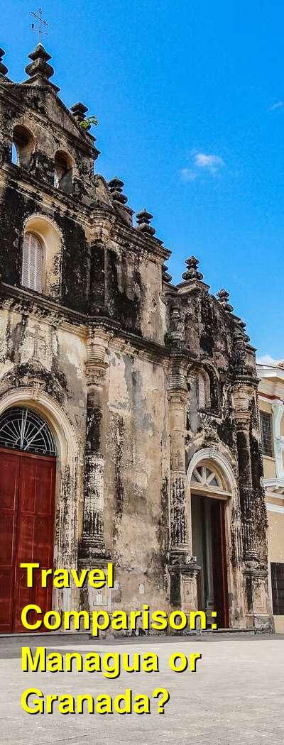 Managua vs. Granada Travel Comparison