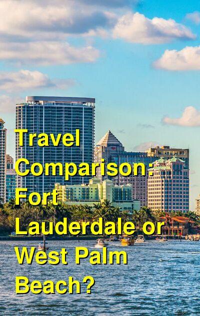 Fort Lauderdale vs. West Palm Beach Travel Comparison