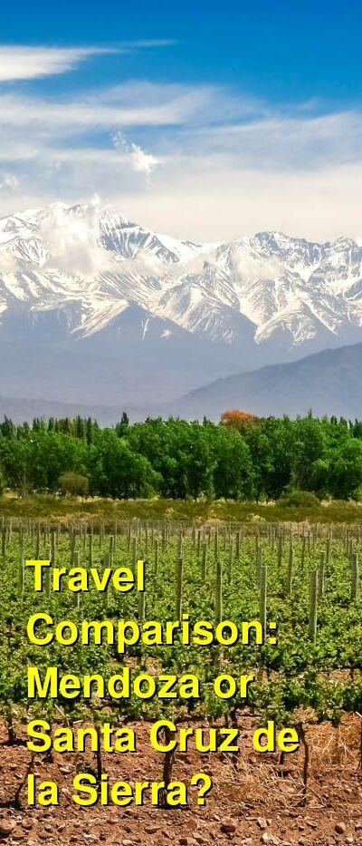 Mendoza vs. Santa Cruz de la Sierra Travel Comparison