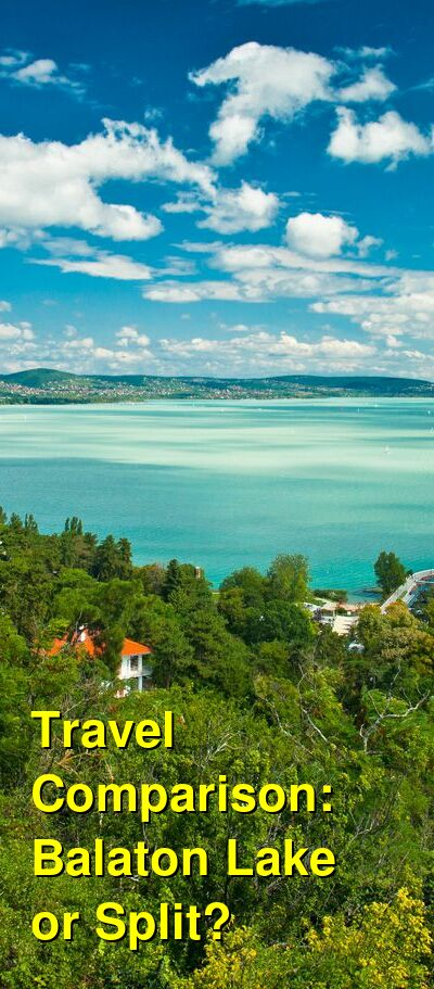 Balaton Lake vs. Split Travel Comparison