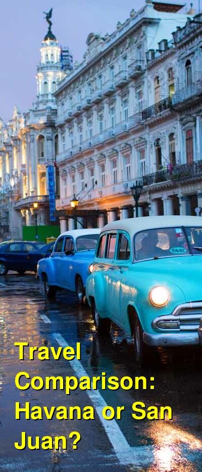 Havana vs. San Juan Travel Comparison