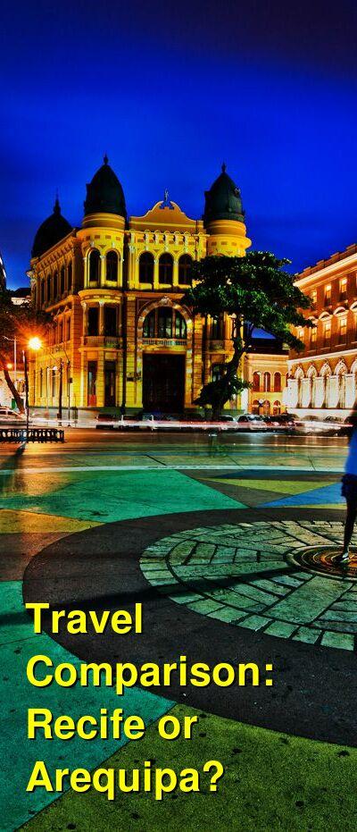 Recife vs. Arequipa Travel Comparison