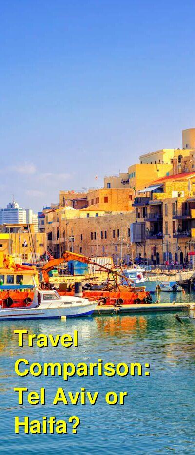 Tel Aviv vs. Haifa Travel Comparison