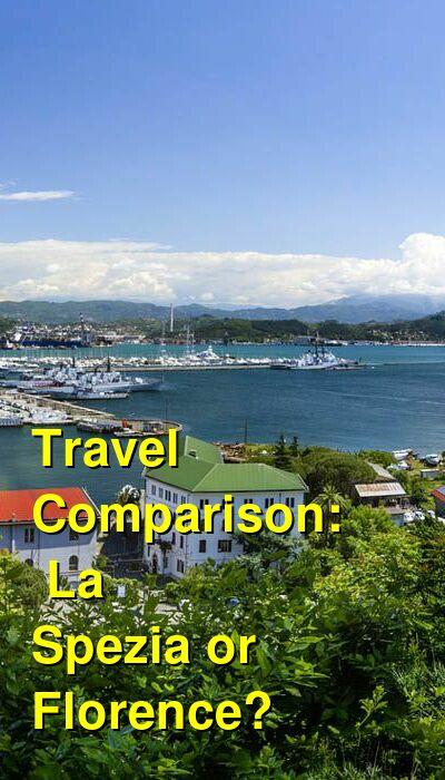 La Spezia vs. Florence Travel Comparison