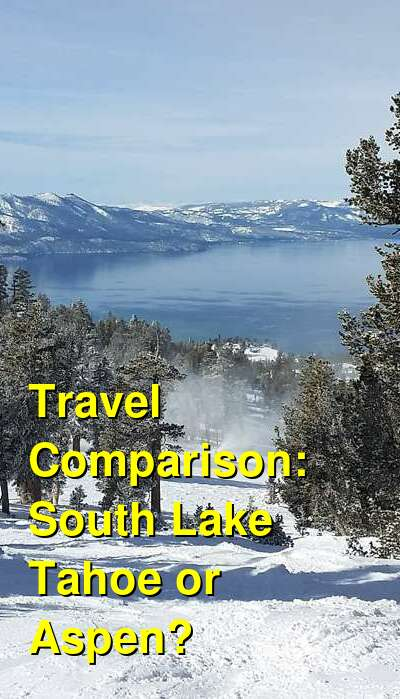 South Lake Tahoe vs. Aspen Travel Comparison