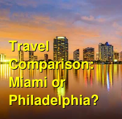 Miami vs. Philadelphia Travel Comparison
