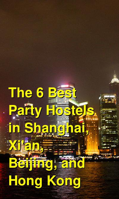 The 6 Best Party Hostels in Shanghai, Xi'an, Beijing, and Hong Kong | Budget Your Trip