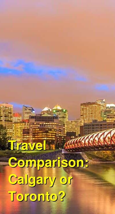 Calgary vs. Toronto Travel Comparison