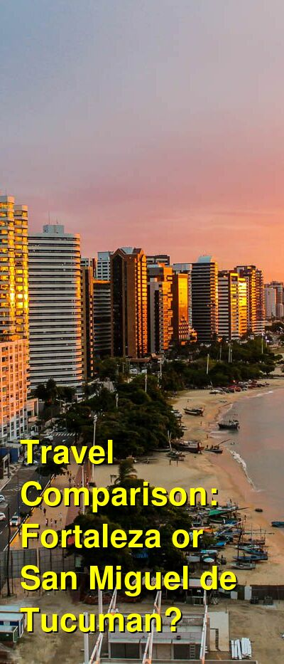 Fortaleza vs. San Miguel de Tucuman Travel Comparison