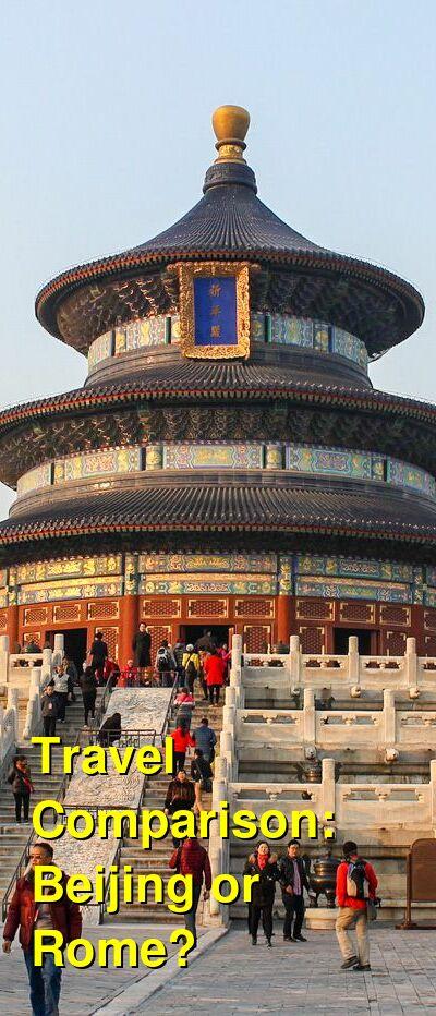 Beijing vs. Rome Travel Comparison