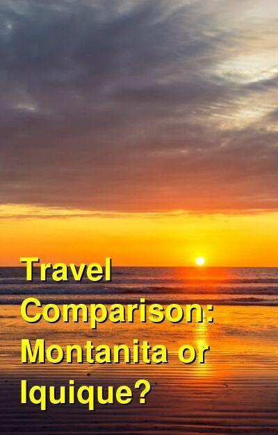 Montanita vs. Iquique Travel Comparison