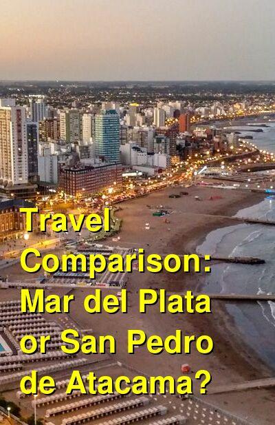 Mar del Plata vs. San Pedro de Atacama Travel Comparison