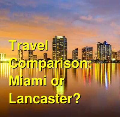 Miami vs. Lancaster Travel Comparison