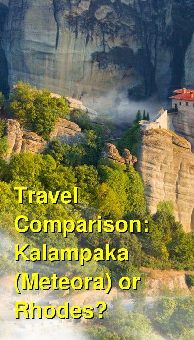 Kalampaka (Meteora) vs. Rhodes Travel Comparison