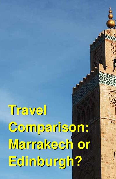 Marrakech vs. Edinburgh Travel Comparison