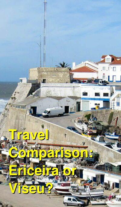 Ericeira vs. Viseu Travel Comparison