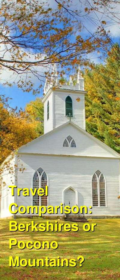 Berkshires vs. Pocono Mountains Travel Comparison