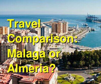 Malaga vs. Almeria Travel Comparison