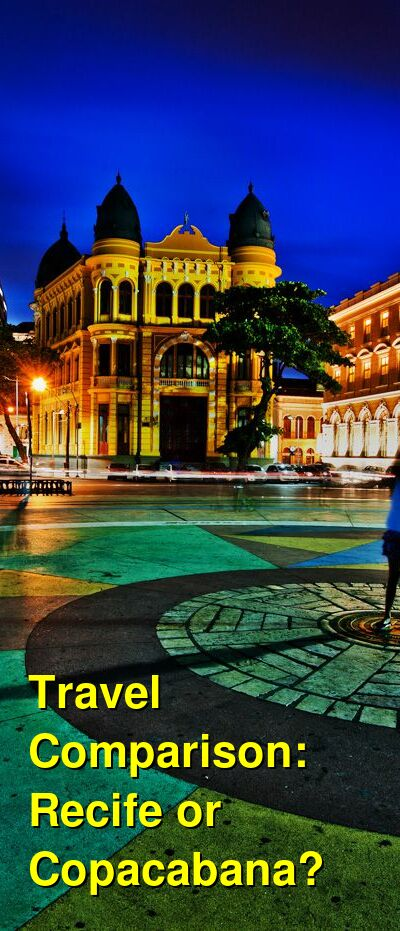 Recife vs. Copacabana Travel Comparison