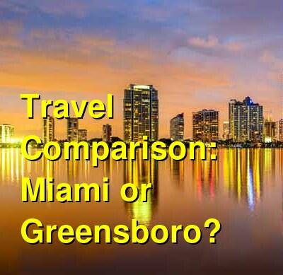 Miami vs. Greensboro Travel Comparison