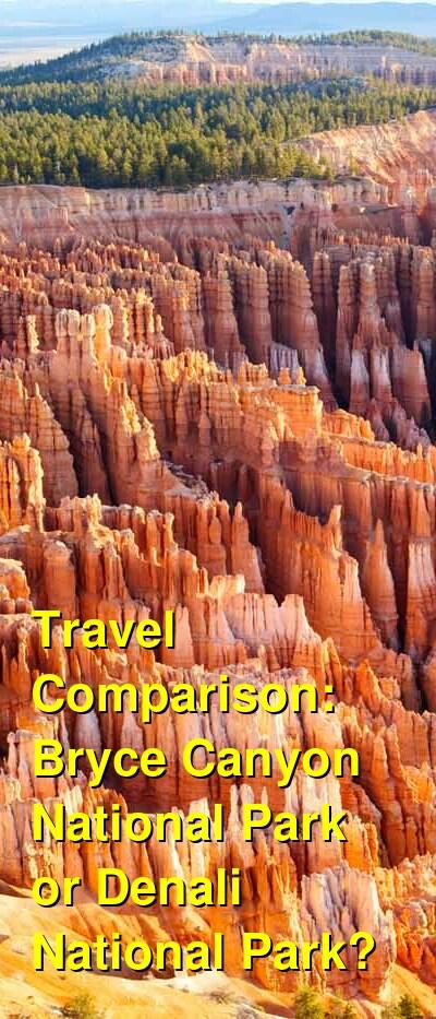 Bryce Canyon National Park vs. Denali National Park Travel Comparison