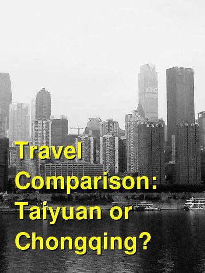 Taiyuan vs. Chongqing Travel Comparison