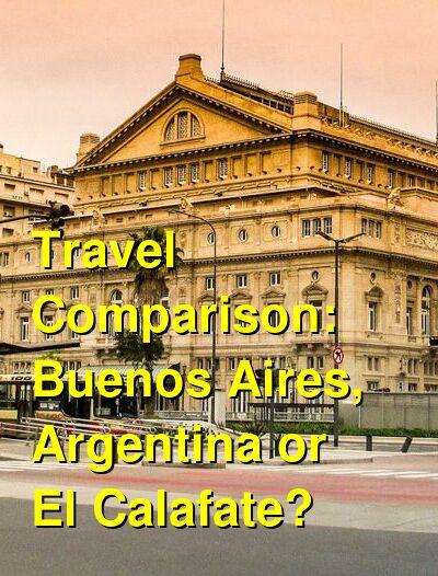 Buenos Aires, Argentina vs. El Calafate Travel Comparison
