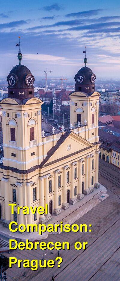 Debrecen vs. Prague Travel Comparison