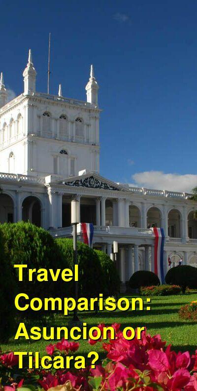 Asuncion vs. Tilcara Travel Comparison